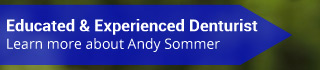 Educated & Experienced Denturist | Learn more about Andy Sommer