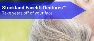 Strickland Facelift Dentures™ - Take years off of your face